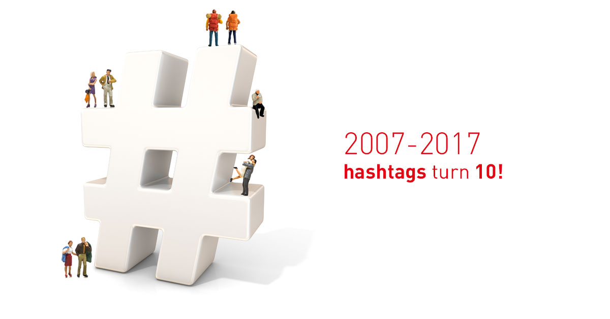 2007-2017: hashtags turn 10!